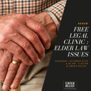 RENEW Free Legal Clinic: Elder Law @ Greer Relief & Resources Agency