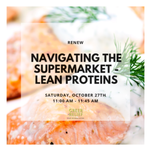 RENEW Navigating the Supermarket - Lean Proteins @ Greer Relief & Resources Agency