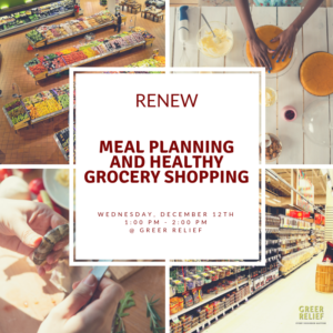 RENEW Meal Planning and Healthy Grocery Shopping @ Greer Relief & Resources Agency
