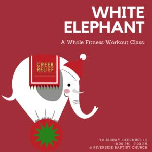 RENEW Whole Fitness White Elephant @ Riverside Baptist Church