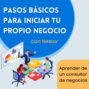 Advertisement for Pasos Básicos para iniciar tu propio negocio con Néstor